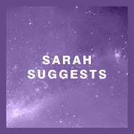 Sarah Suggests