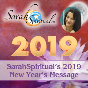 SarahSpiritual's 2019 New Year's Message