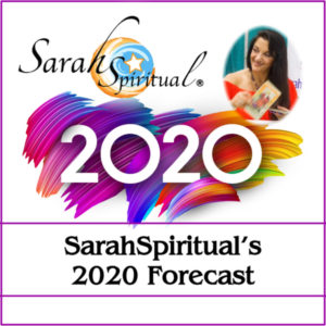 SarahSpiritual's 2020 Forecast