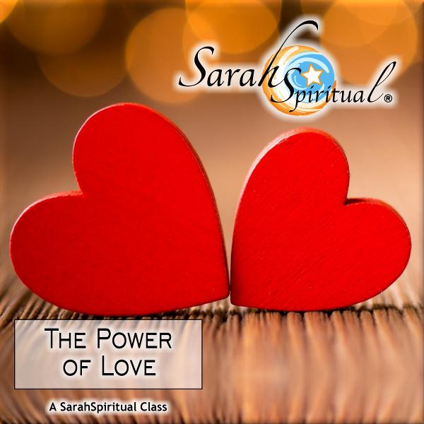 SarahSpiritual Class - The Power of Love